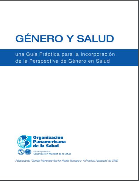 Género y salud. Una Guía Práctica para la I..