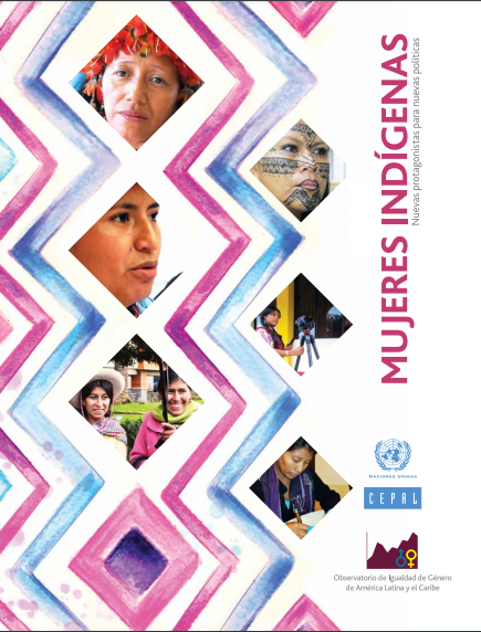 Mujeres indígenas: nuevas protagonistas para ..