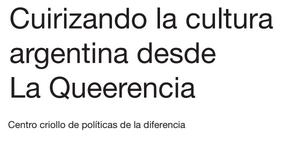 Cuirizando la cultura argentina desde la Queer..