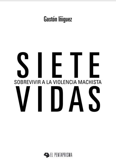 Siete vidas: sobrevivir a la violencia machist..